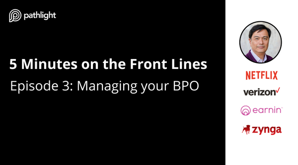Episode 3: Managing your BPO (Five Minutes on the Front Line)